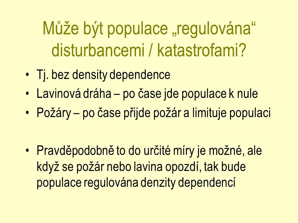 """Může být populace """"regulována disturbancemi / katastrofami"""