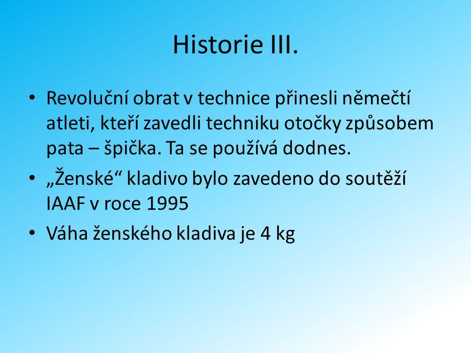 Historie III. Revoluční obrat v technice přinesli němečtí atleti, kteří zavedli techniku otočky způsobem pata – špička. Ta se používá dodnes.