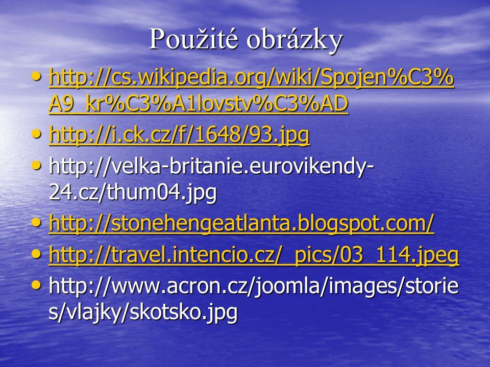 Použité obrázky http://cs.wikipedia.org/wiki/Spojen%C3%A9_kr%C3%A1lovstv%C3%AD. http://i.ck.cz/f/1648/93.jpg.