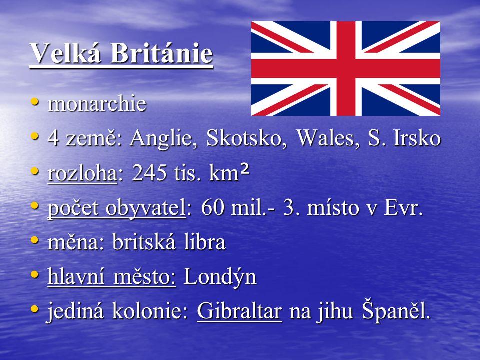 Velká Británie monarchie 4 země: Anglie, Skotsko, Wales, S. Irsko