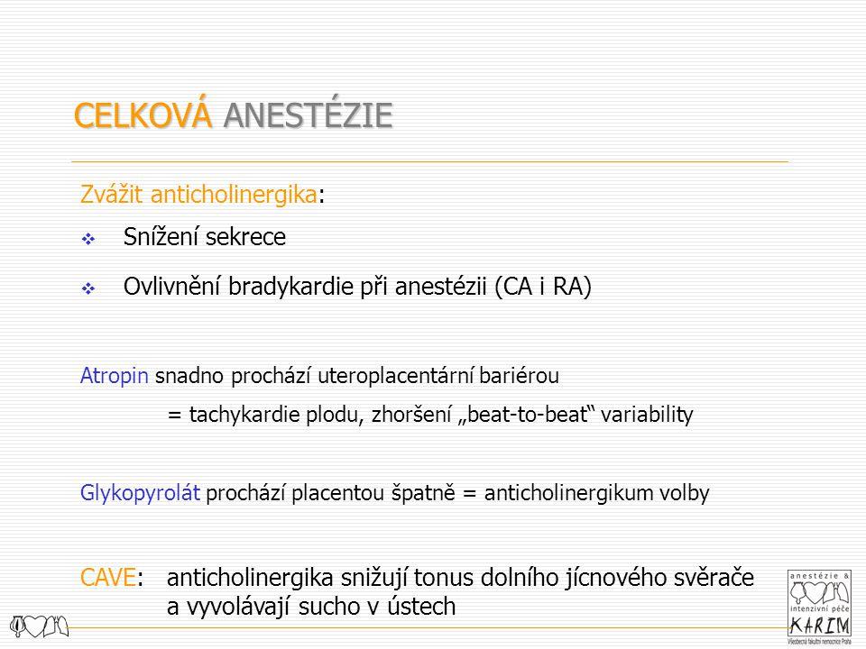 CELKOVÁ ANESTÉZIE Zvážit anticholinergika: Snížení sekrece