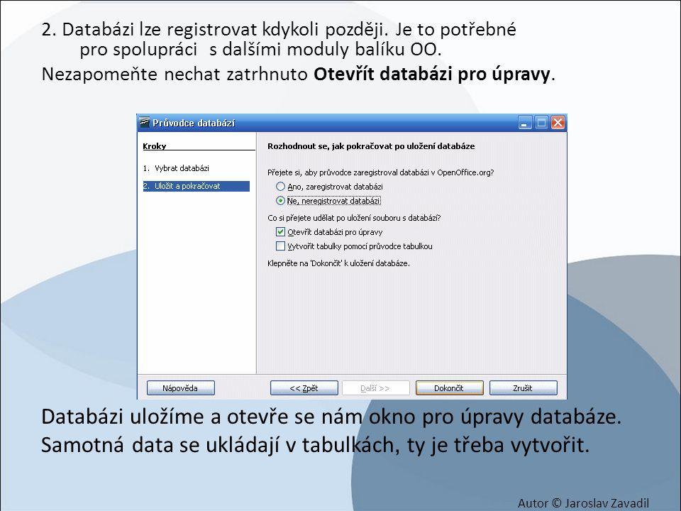 Databázi uložíme a otevře se nám okno pro úpravy databáze.