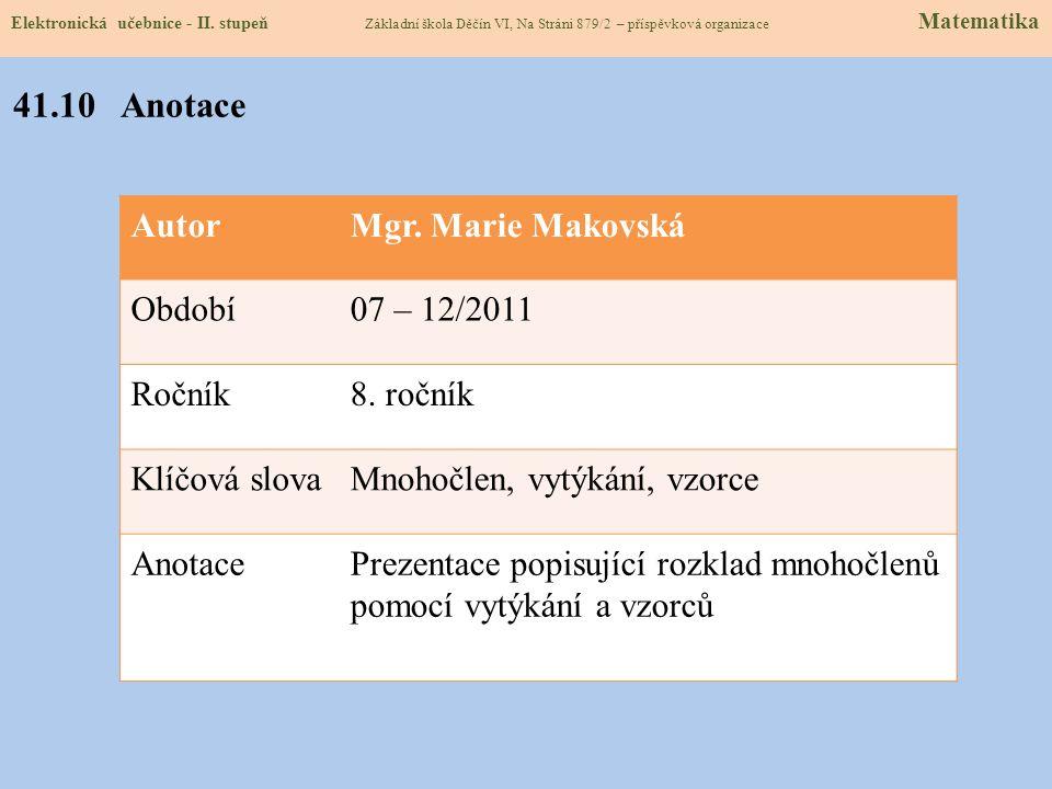 41.10 Anotace Autor Mgr. Marie Makovská Období 07 – 12/2011 Ročník
