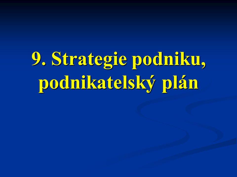 9. Strategie podniku, podnikatelský plán