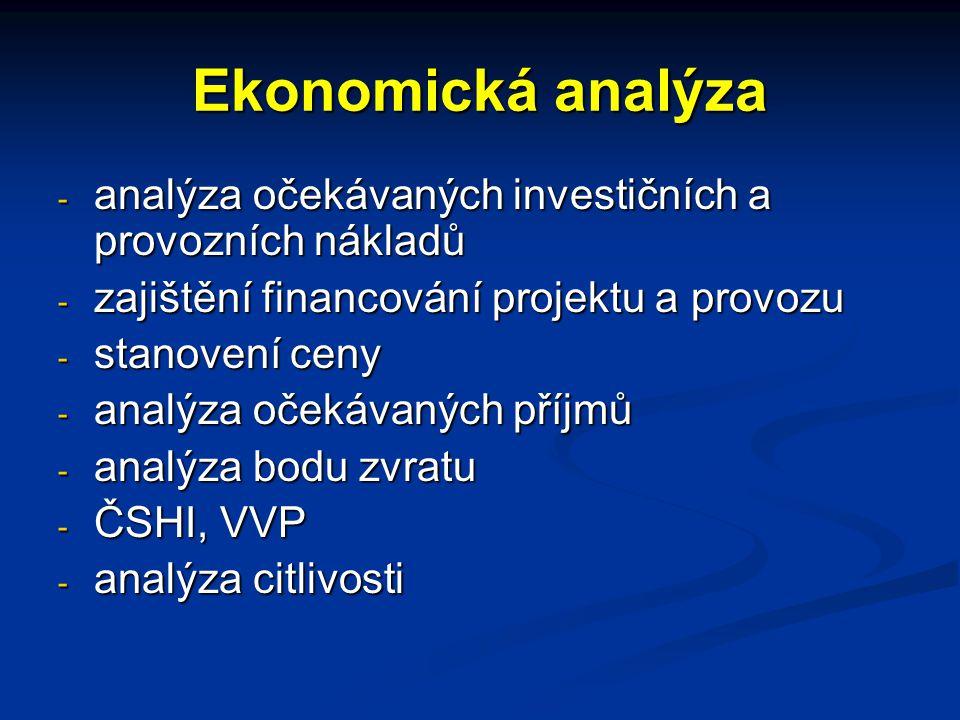 Ekonomická analýza analýza očekávaných investičních a provozních nákladů. zajištění financování projektu a provozu.