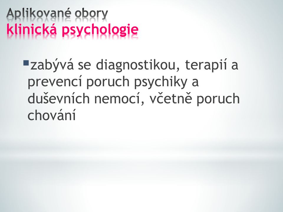 Aplikované obory klinická psychologie