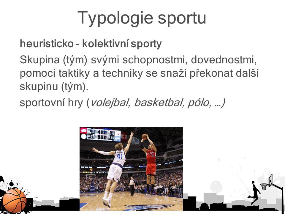 Typologie sportu heuristicko – kolektivní sporty