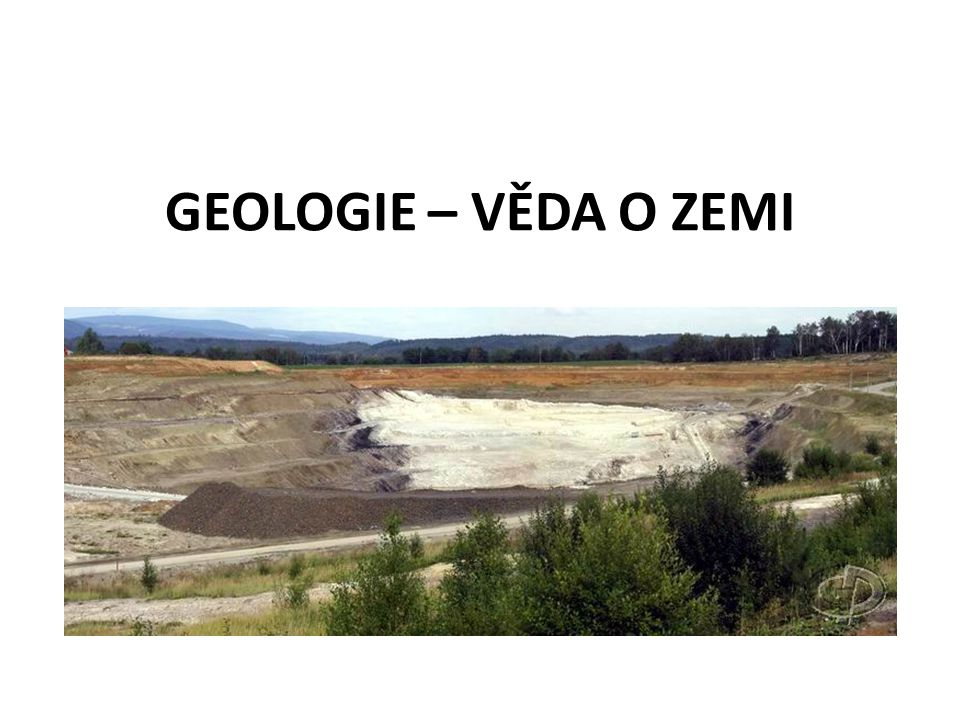 GEOLOGIE – VĚDA O ZEMI
