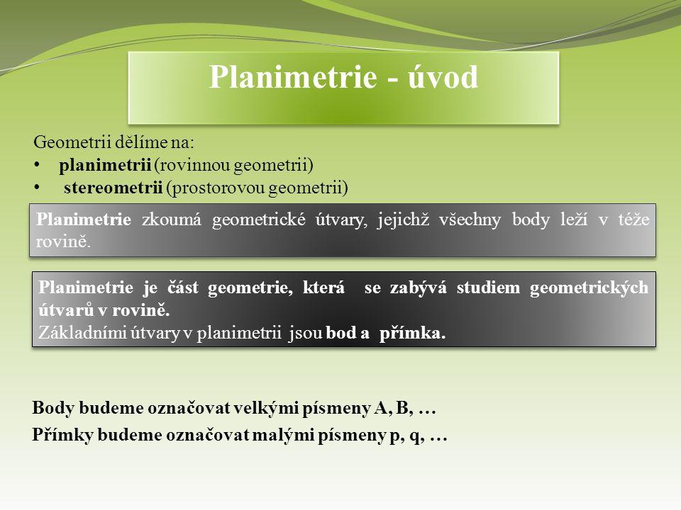 Planimetrie - úvod Geometrii dělíme na: