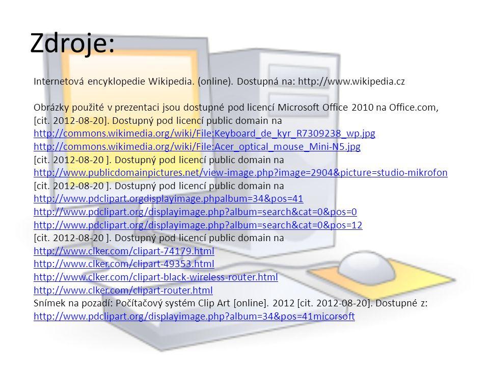 Zdroje: Internetová encyklopedie Wikipedia. (online). Dostupná na: http://www.wikipedia.cz.