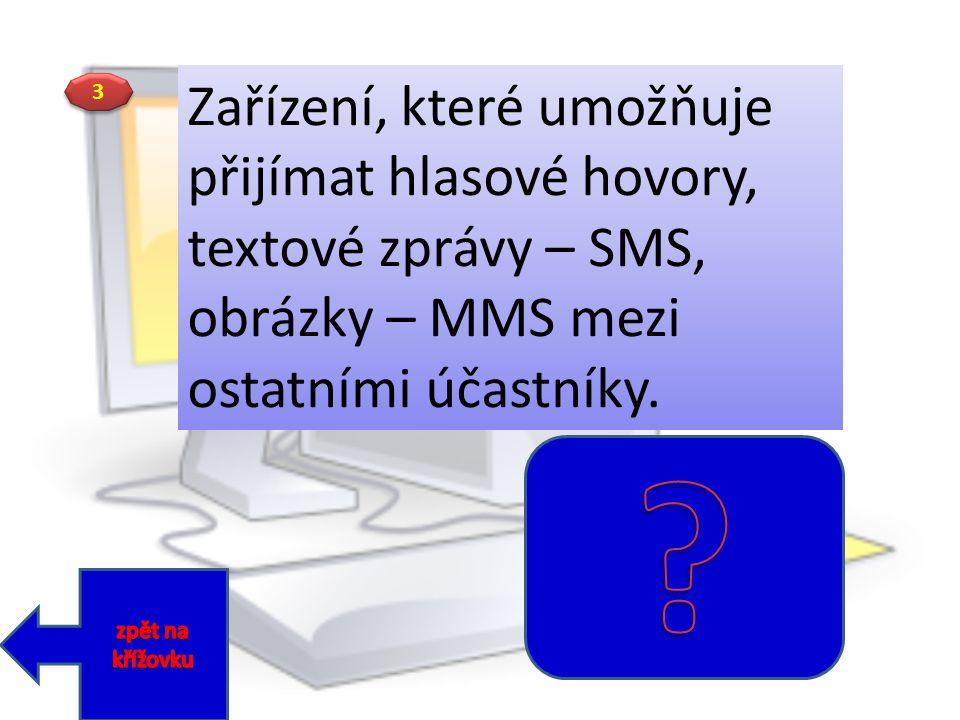 Zařízení, které umožňuje přijímat hlasové hovory, textové zprávy – SMS, obrázky – MMS mezi ostatními účastníky.