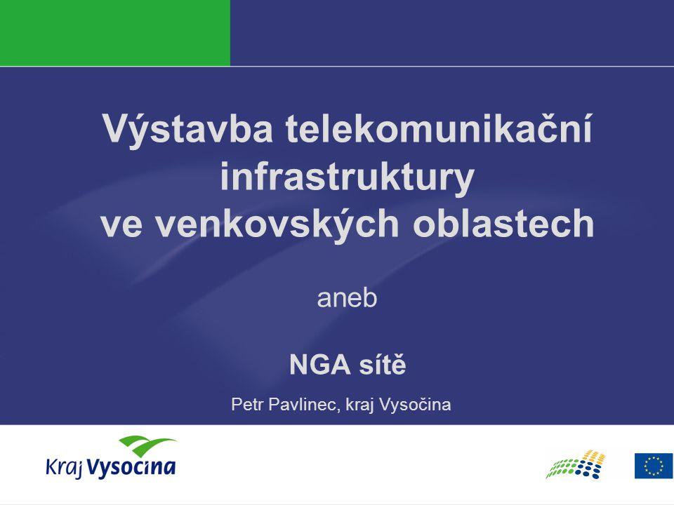 Výstavba telekomunikační infrastruktury ve venkovských oblastech aneb NGA sítě