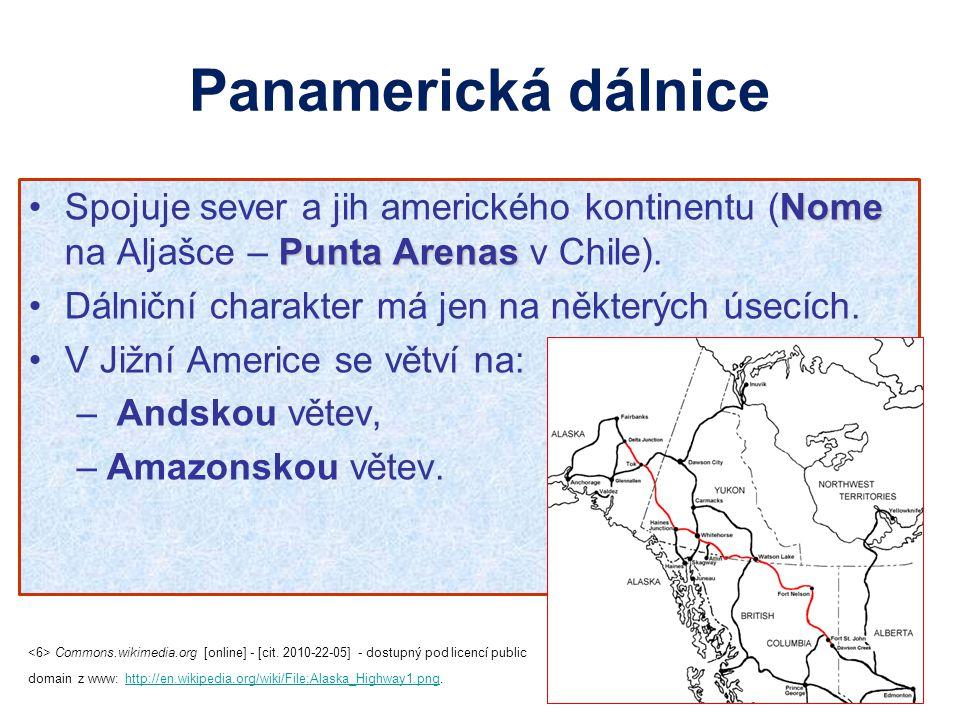 Panamerická dálnice Spojuje sever a jih amerického kontinentu (Nome na Aljašce – Punta Arenas v Chile).