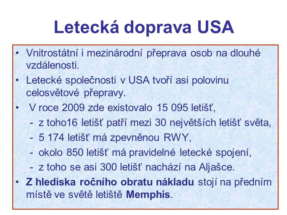Letecká doprava USA Vnitrostátní i mezinárodní přeprava osob na dlouhé vzdálenosti.
