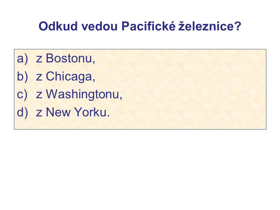 Odkud vedou Pacifické železnice