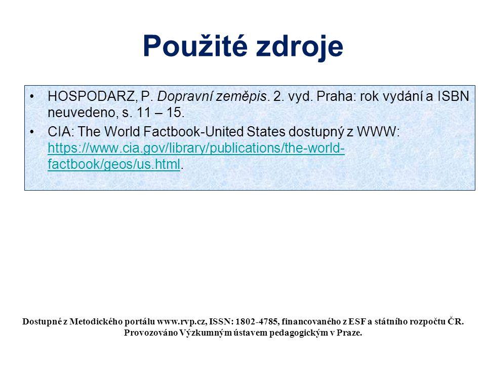 Použité zdroje HOSPODARZ, P. Dopravní zeměpis. 2. vyd. Praha: rok vydání a ISBN neuvedeno, s. 11 – 15.
