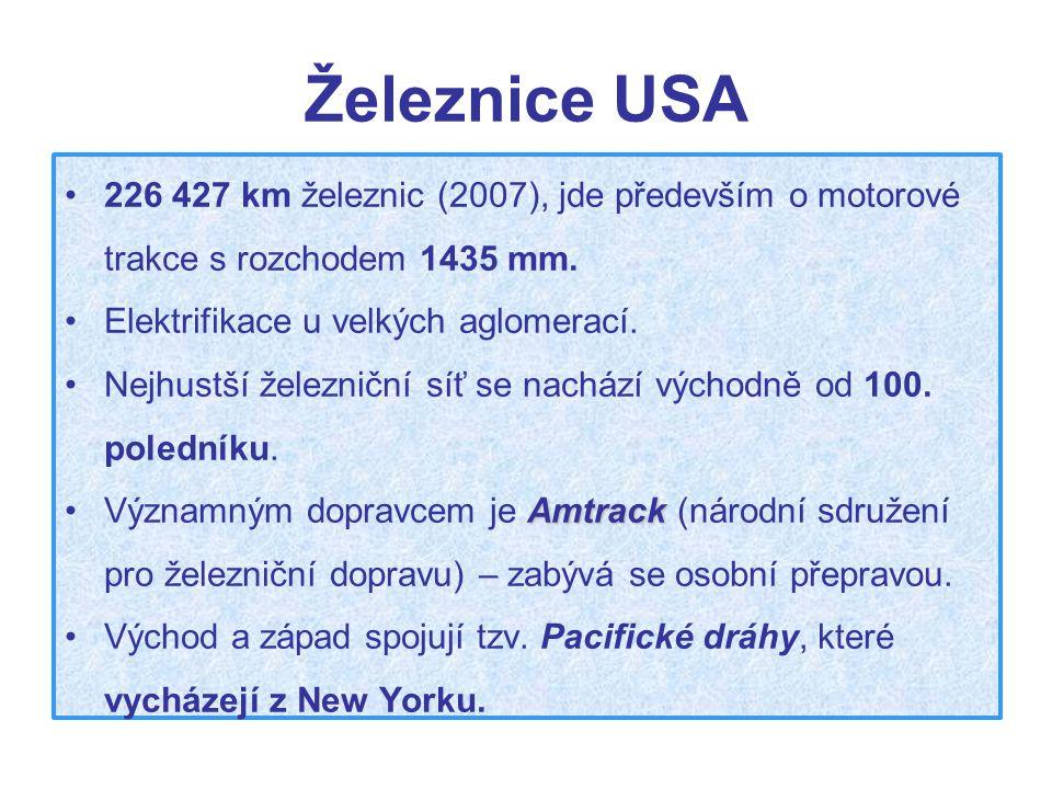 Železnice USA 226 427 km železnic (2007), jde především o motorové trakce s rozchodem 1435 mm. Elektrifikace u velkých aglomerací.