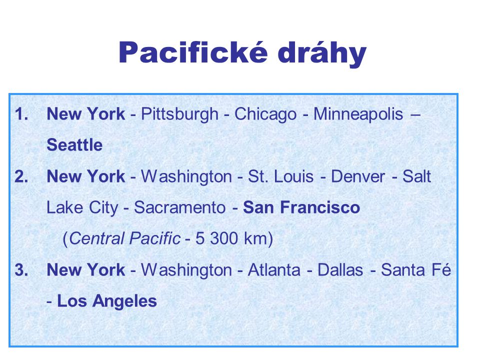 Pacifické dráhy New York - Pittsburgh - Chicago - Minneapolis – Seattle.
