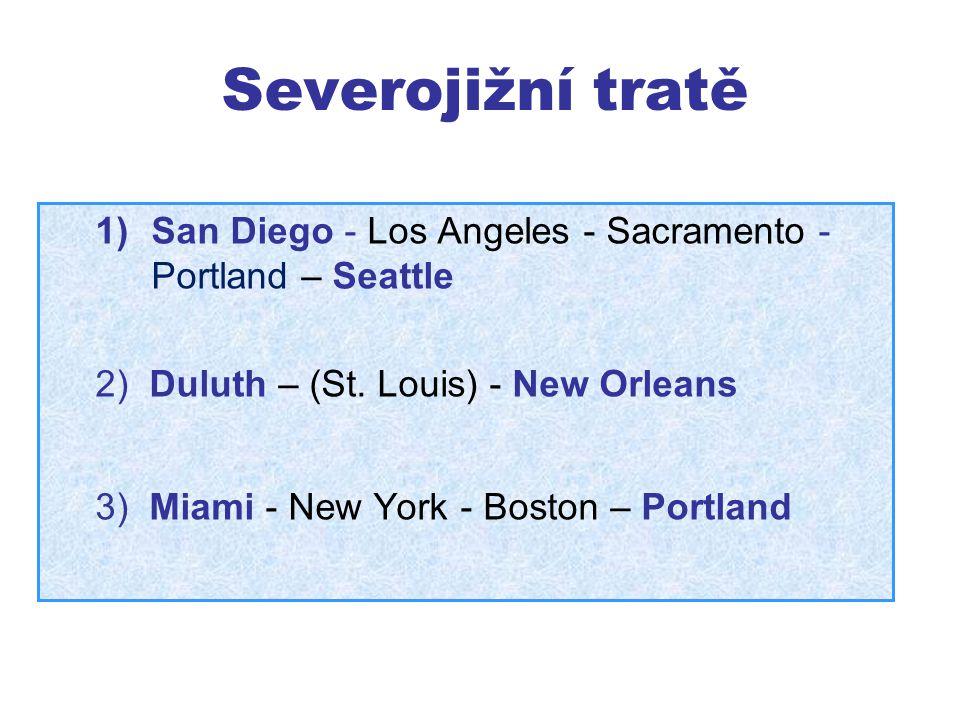 Severojižní tratě San Diego - Los Angeles - Sacramento - Portland – Seattle. 2) Duluth – (St. Louis) - New Orleans.