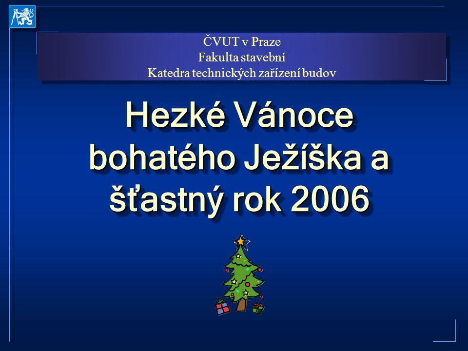 Hezké Vánoce bohatého Ježíška a šťastný rok 2006