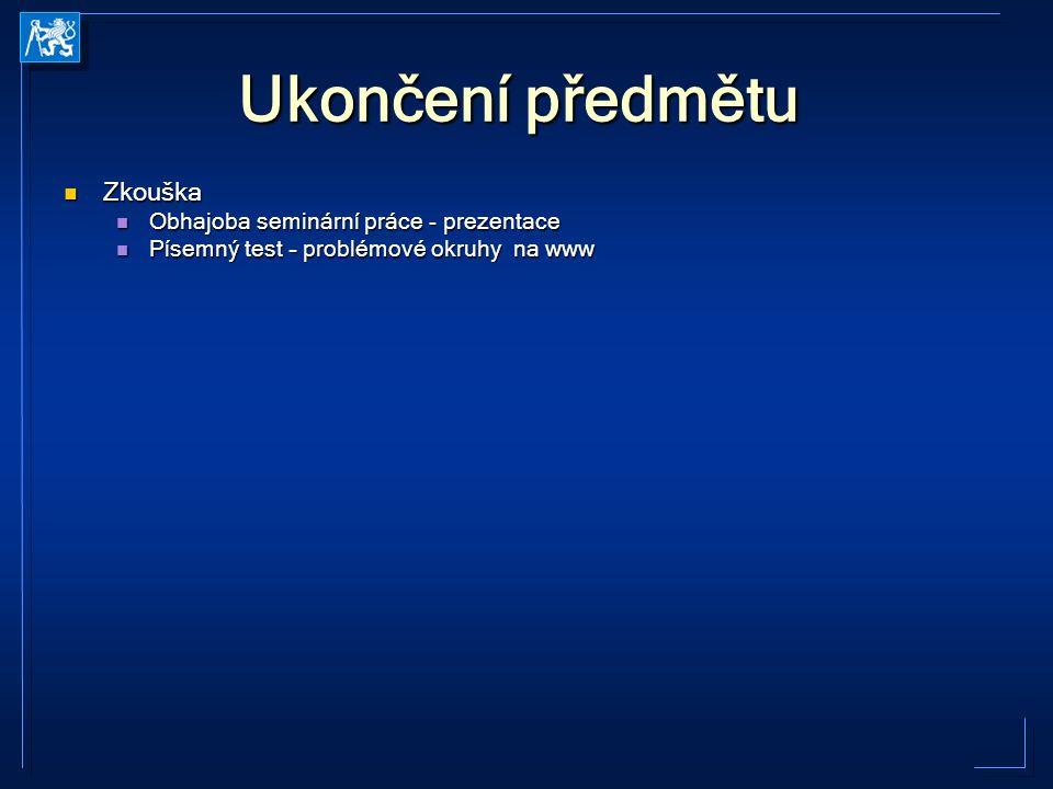 Ukončení předmětu Zkouška Obhajoba seminární práce - prezentace