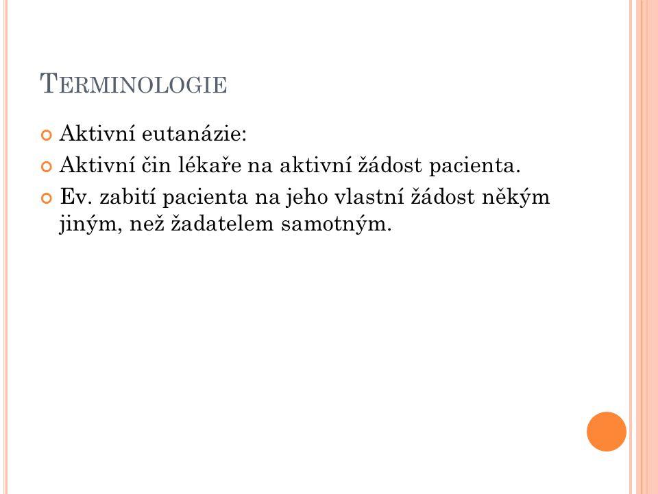 Terminologie Aktivní eutanázie: