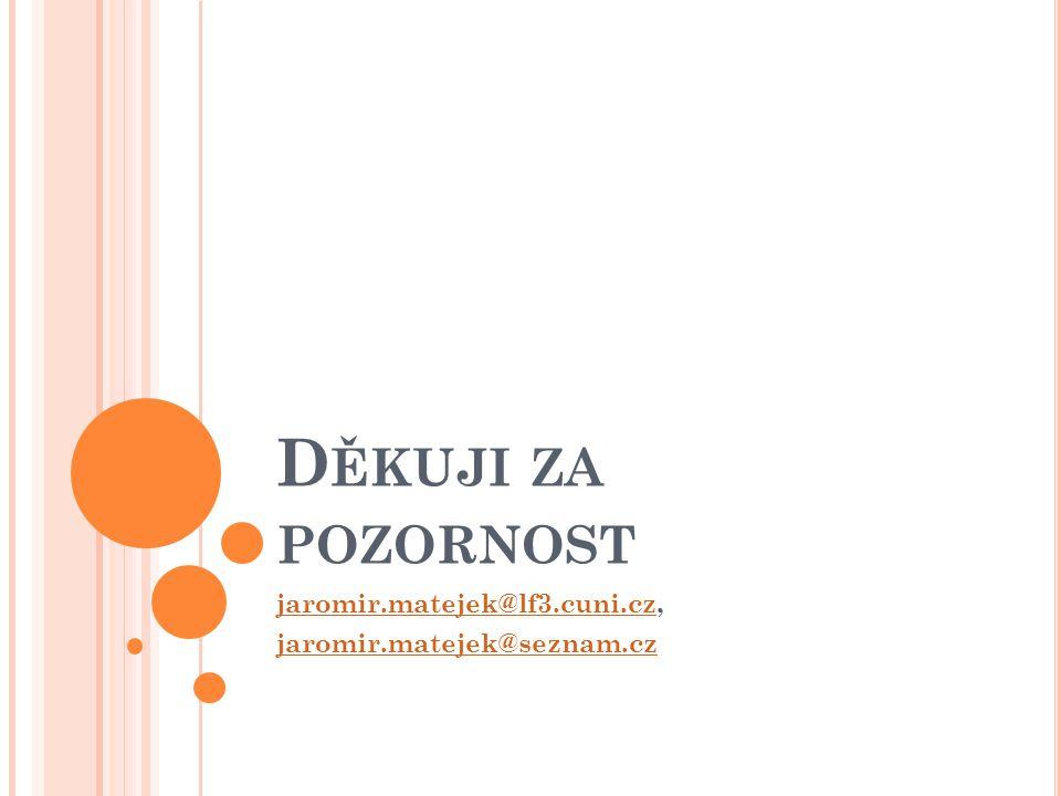jaromir.matejek@lf3.cuni.cz, jaromir.matejek@seznam.cz
