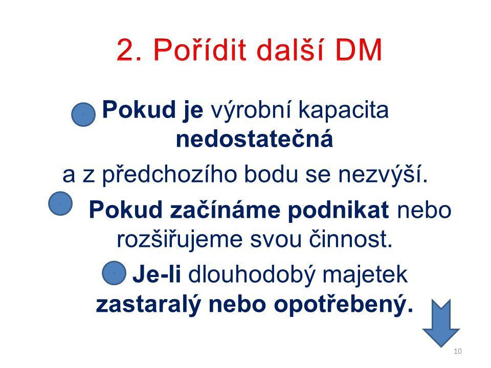 2. Pořídit další DM