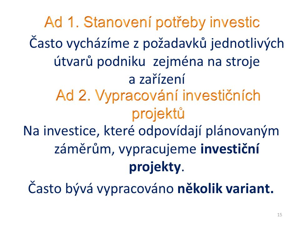 Ad 1. Stanovení potřeby investic