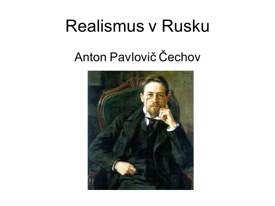 Realismus v Rusku Anton Pavlovič Čechov