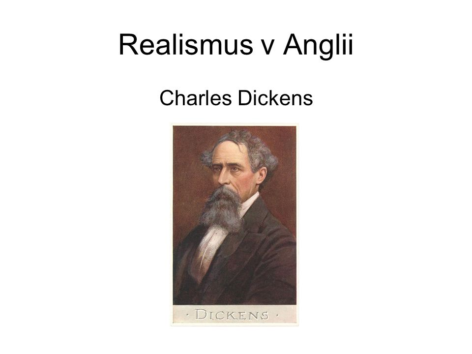 Realismus v Anglii Charles Dickens