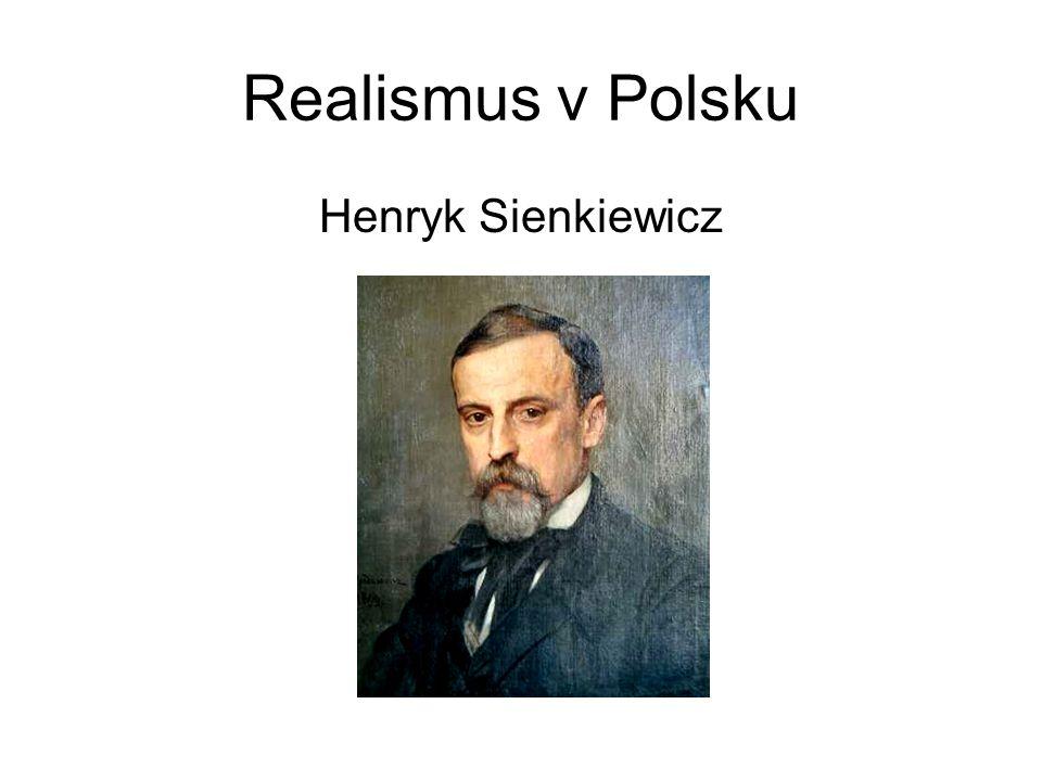 Realismus v Polsku Henryk Sienkiewicz