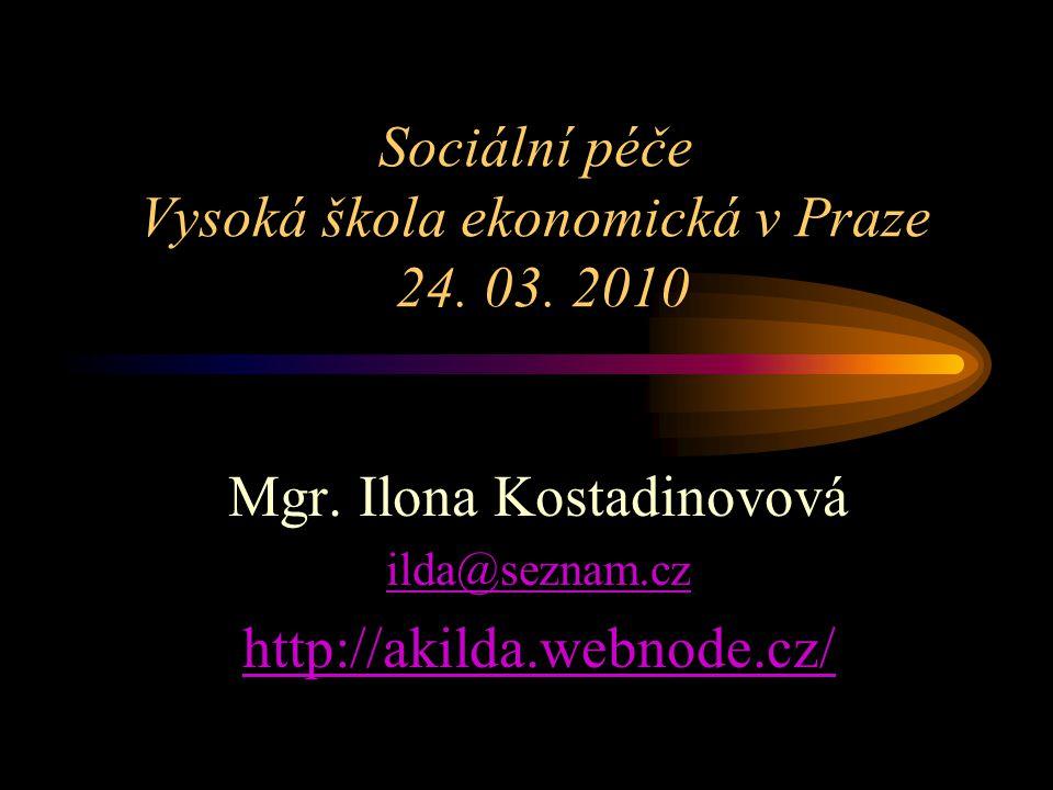 Sociální péče Vysoká škola ekonomická v Praze 24. 03. 2010