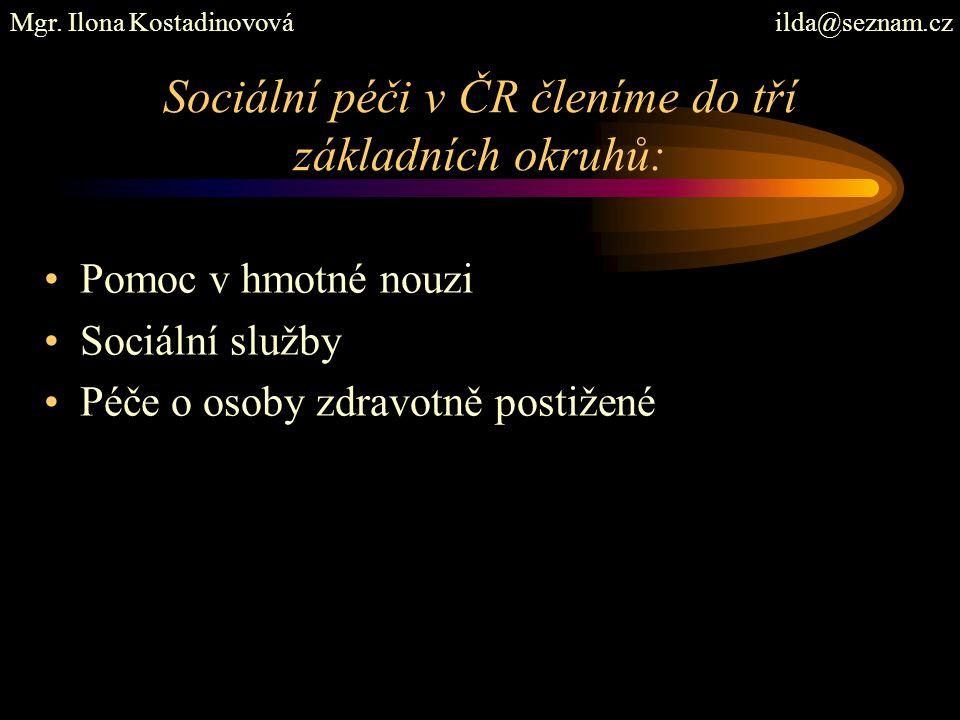 Sociální péči v ČR členíme do tří základních okruhů: