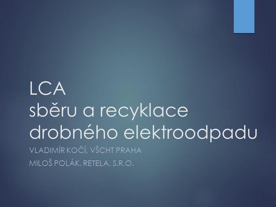 LCA sběru a recyklace drobného elektroodpadu