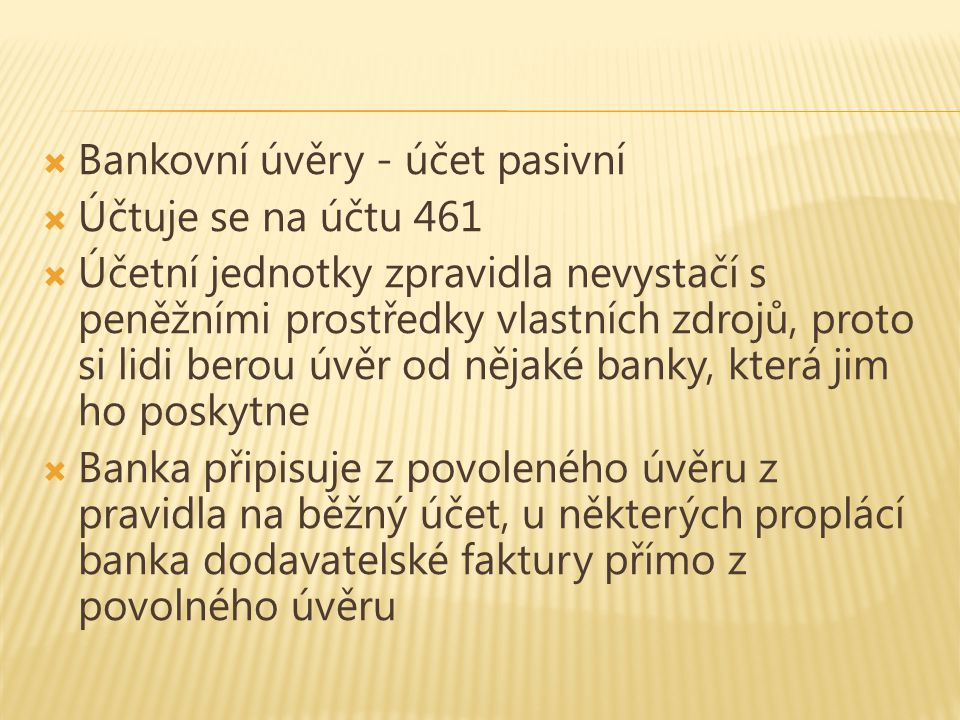 Bankovní úvěry - účet pasivní
