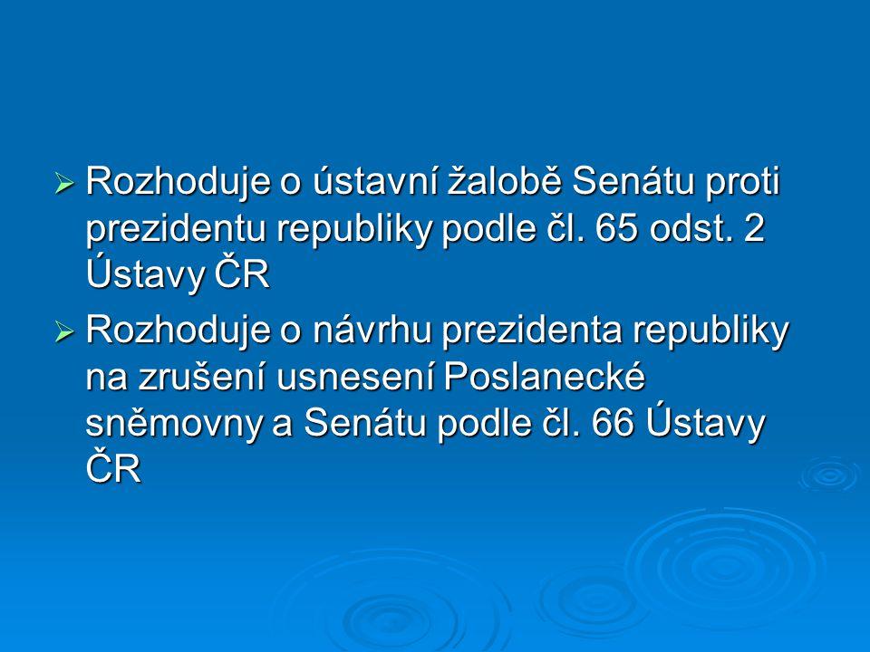 Rozhoduje o ústavní žalobě Senátu proti prezidentu republiky podle čl