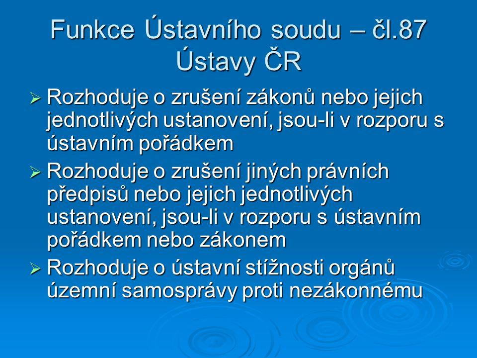 Funkce Ústavního soudu – čl.87 Ústavy ČR