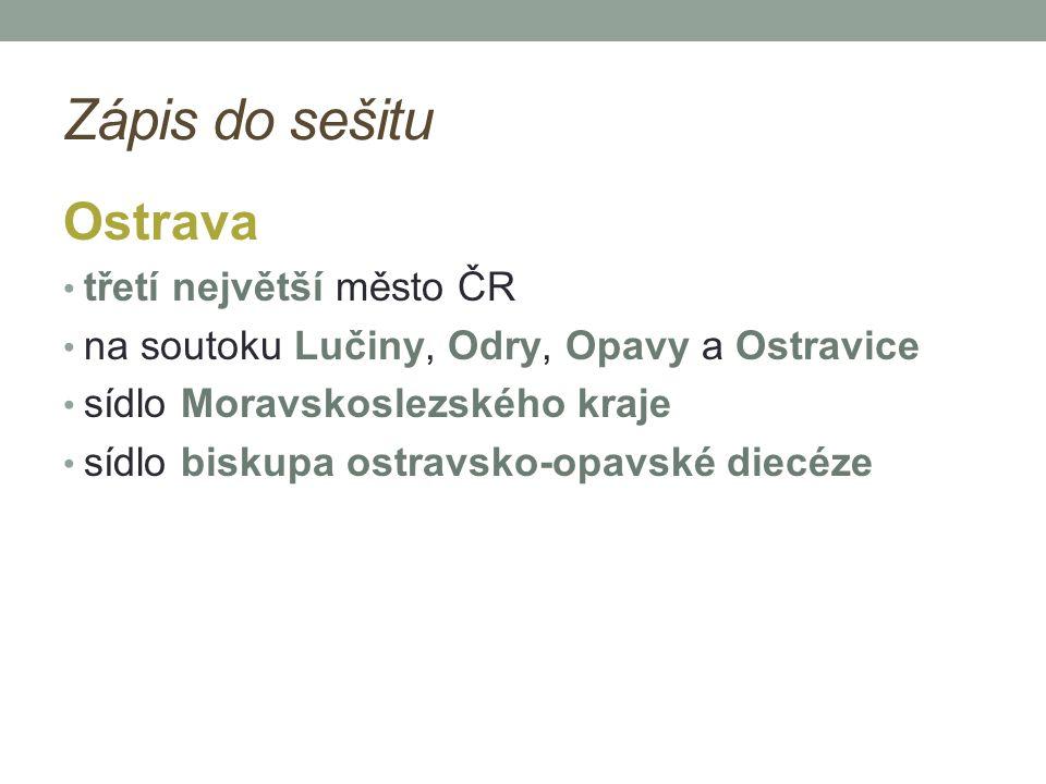 Zápis do sešitu Ostrava třetí největší město ČR