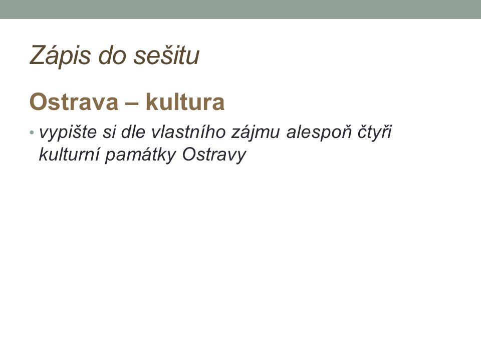 Zápis do sešitu Ostrava – kultura