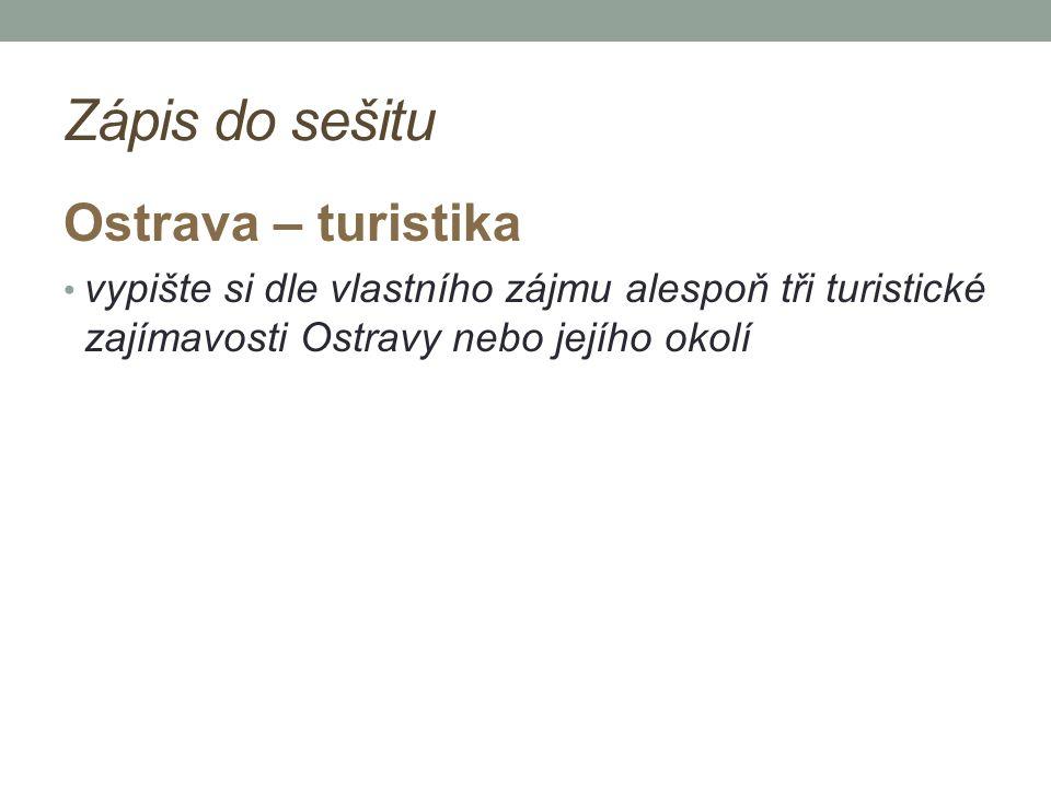 Zápis do sešitu Ostrava – turistika