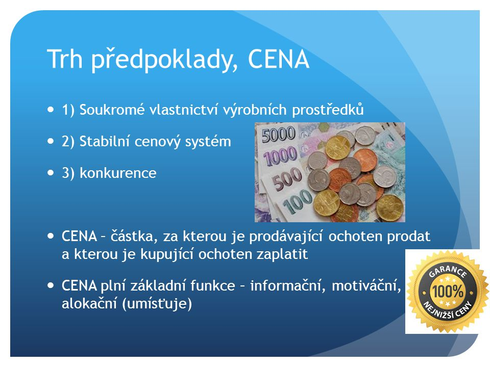 Trh předpoklady, CENA 1) Soukromé vlastnictví výrobních prostředků