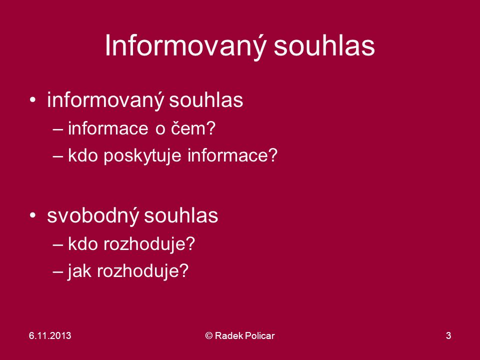 Informovaný souhlas informovaný souhlas svobodný souhlas
