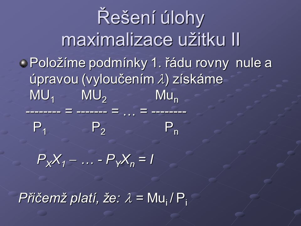 Řešení úlohy maximalizace užitku II