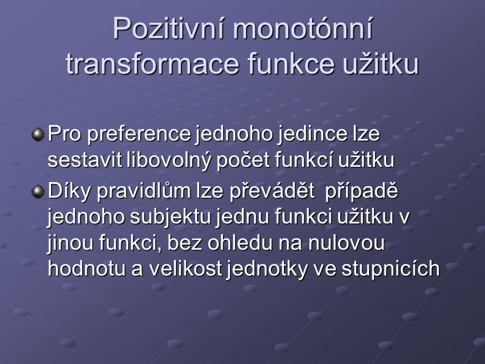 Pozitivní monotónní transformace funkce užitku