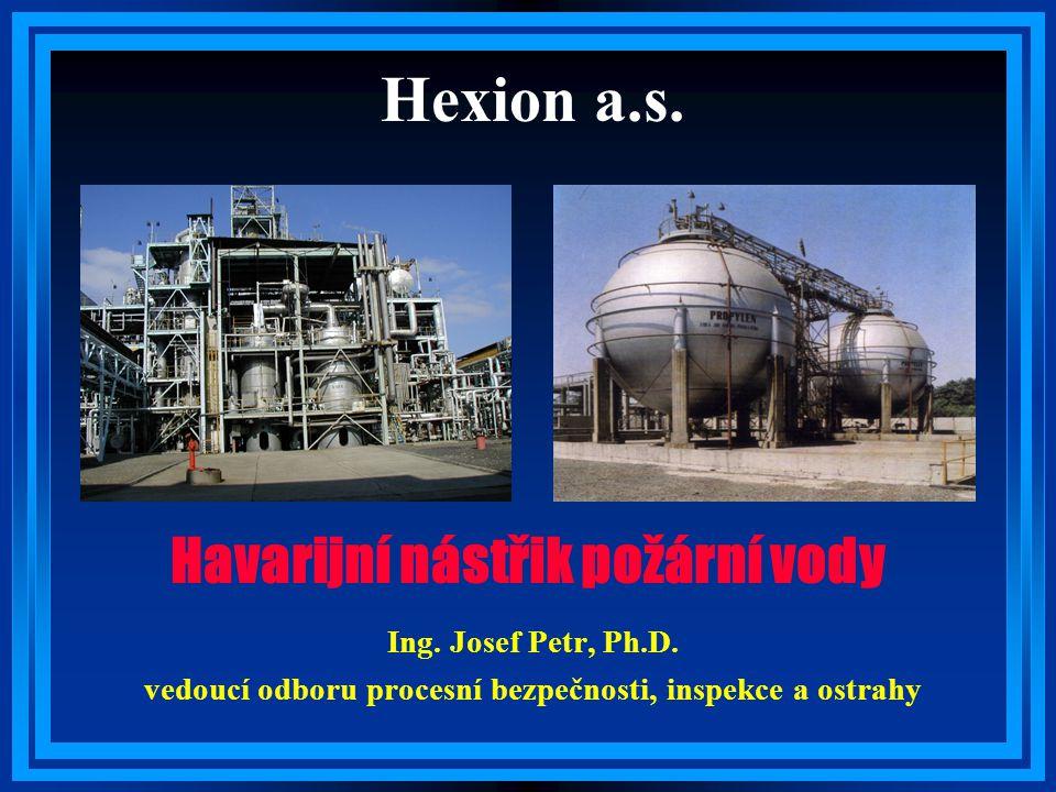 Hexion a.s. Havarijní nástřik požární vody Ing. Josef Petr, Ph.D.