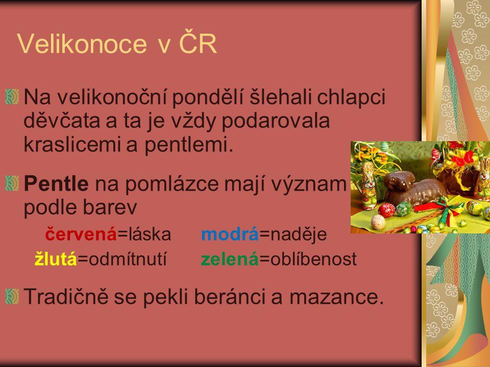 Velikonoce v ČR Na velikonoční pondělí šlehali chlapci děvčata a ta je vždy podarovala kraslicemi a pentlemi.