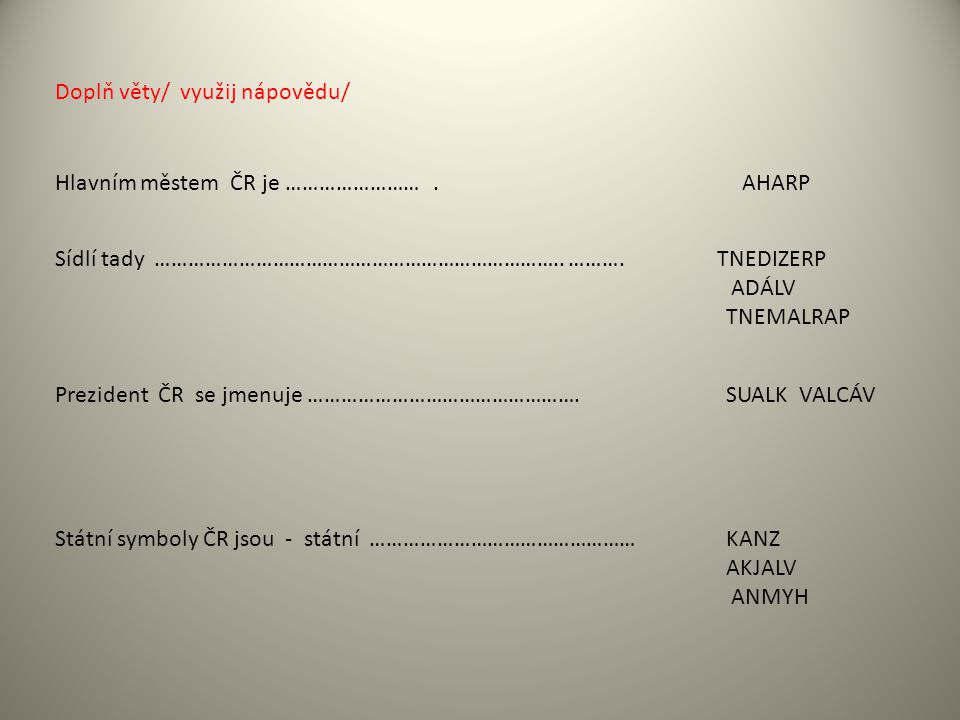 Doplň věty/ využij nápovědu/
