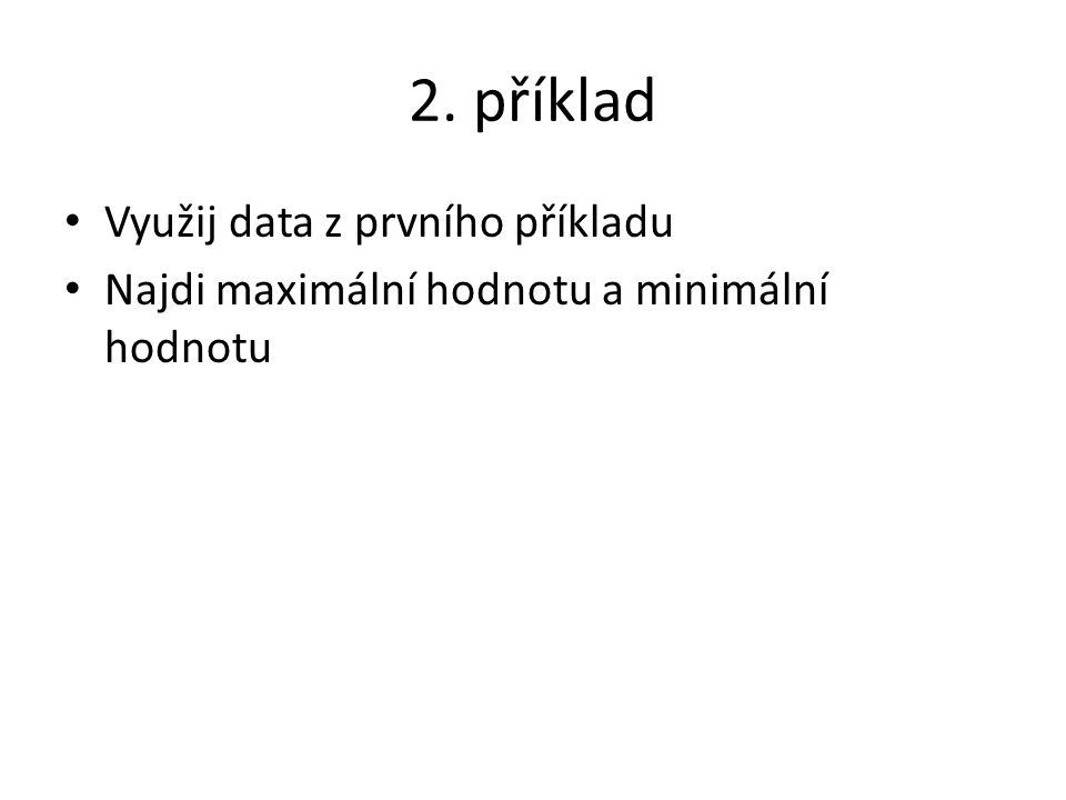 2. příklad Využij data z prvního příkladu