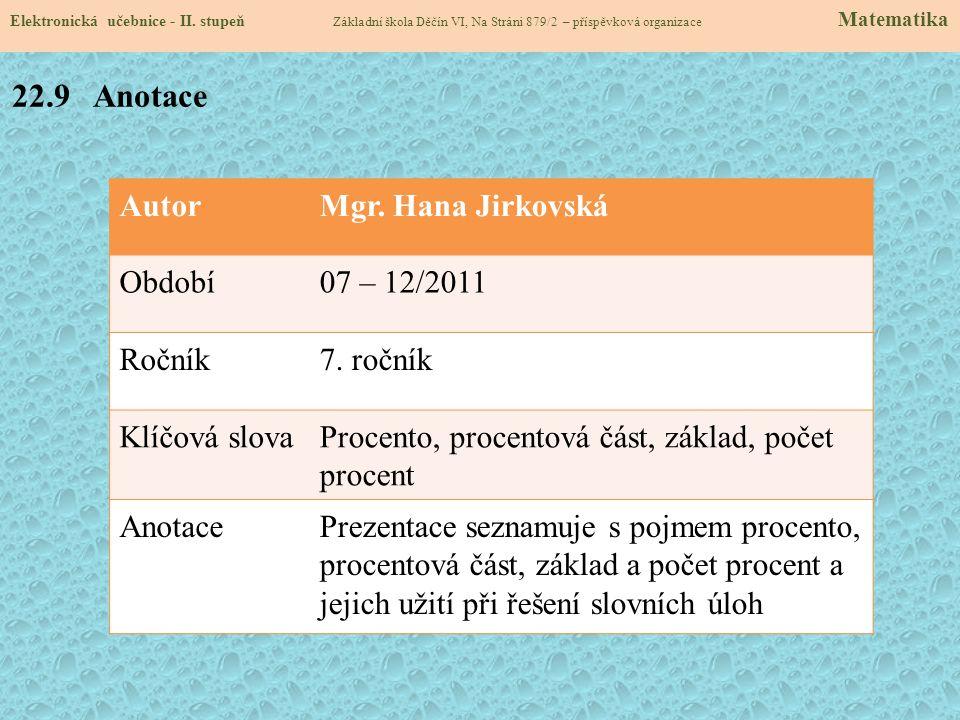 22.9 Anotace Autor Mgr. Hana Jirkovská Období 07 – 12/2011 Ročník
